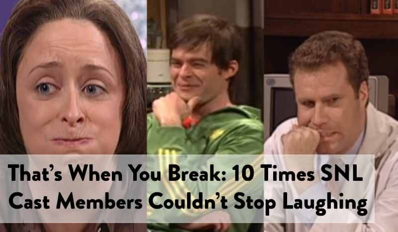 That's when you break snl laughing