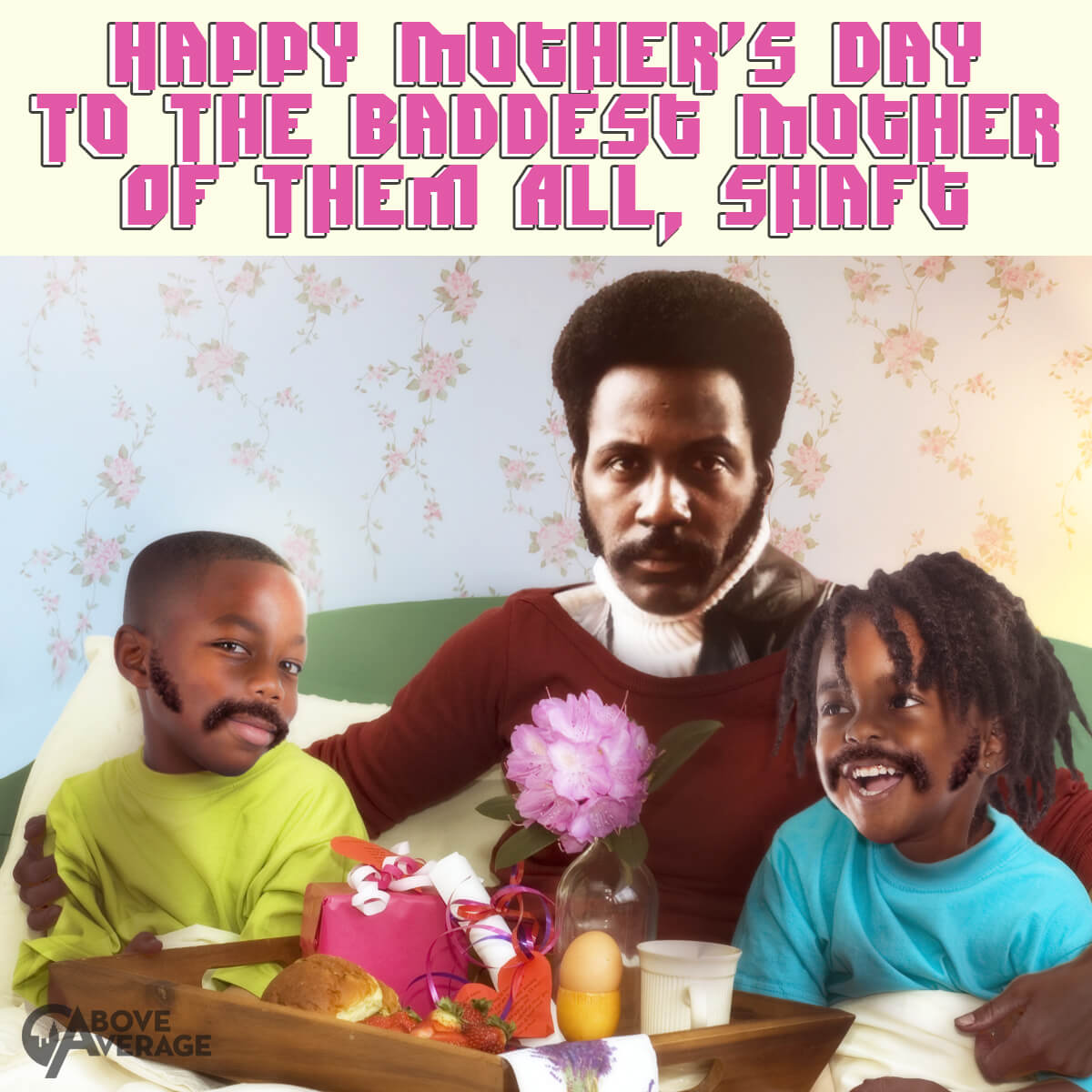 Shaft Mother's Day
