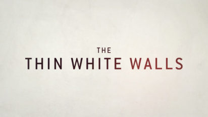 The Thin White Walls
